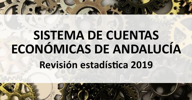Revisión estadística 2019 del Sistema de Cuentas Económicas de Andalucía