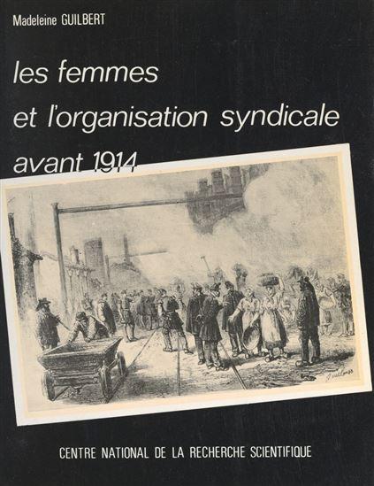 Les Femmes et l'organisation syndicale avant 1914 (1966)