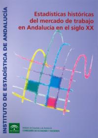 Estadísticas históricas del mercado de trabajo en Andalucía. Siglo XX