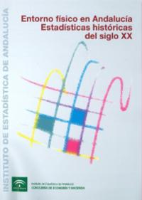 Entorno físico en Andalucía. Estadísticas históricas del siglo XX