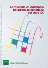La vivienda en Andalucía. Estadísticas históricas del siglo XX