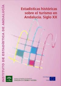 Estadísticas históricas sobre el turismo en Andalucía. Siglo XX