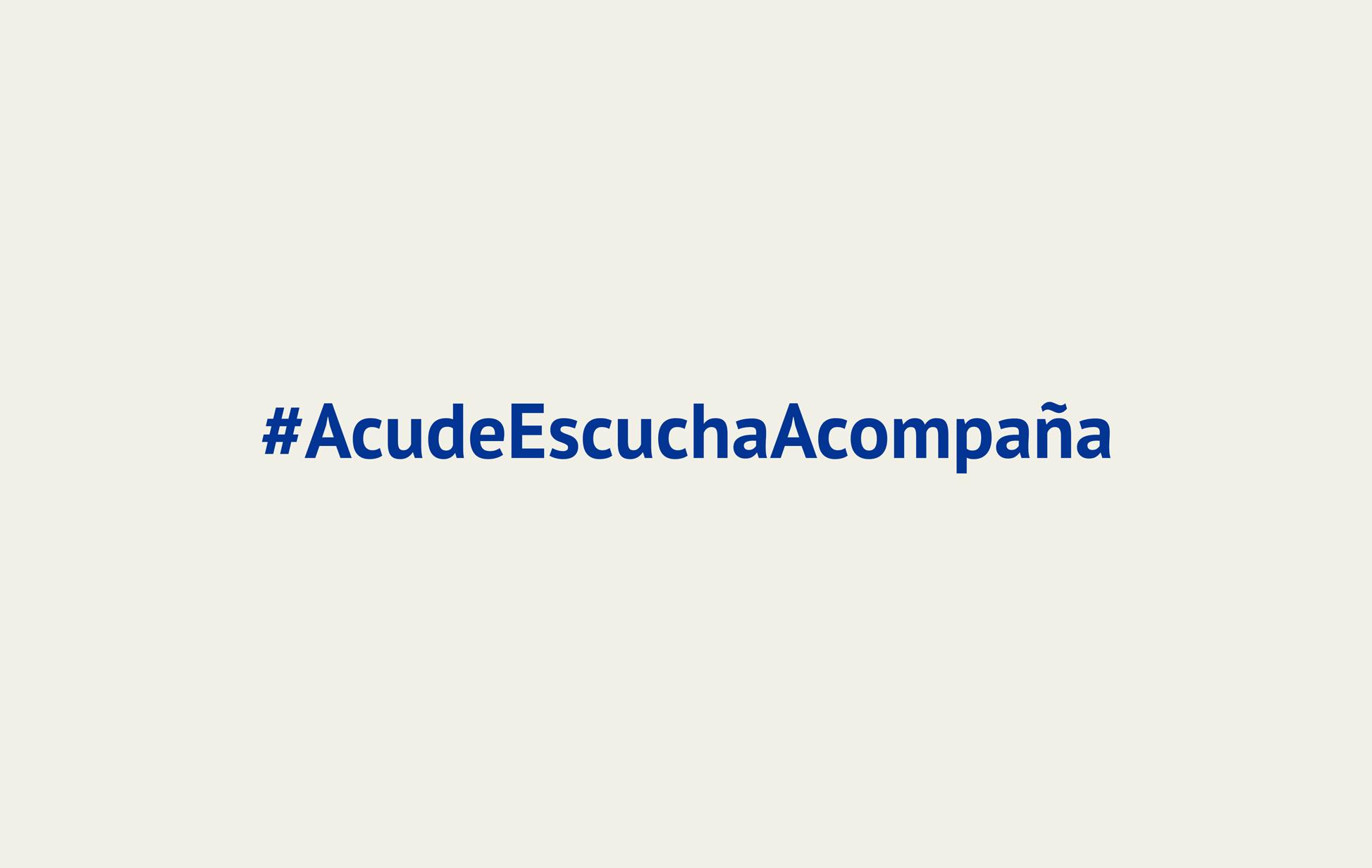 #AcudeEscuchaAcompaña