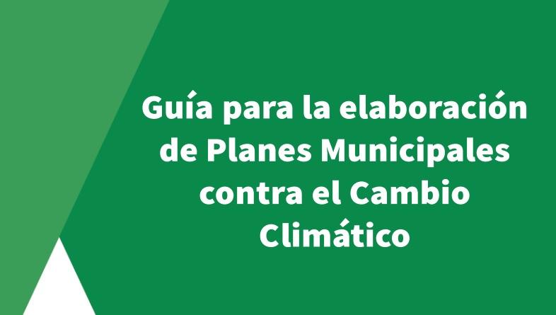 Guía para la elaboración de los Planes Municipales contra el cambio climático