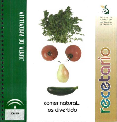 Dietario/Recetario : proyecto alimentos ecológicos para escolares de Andalucía