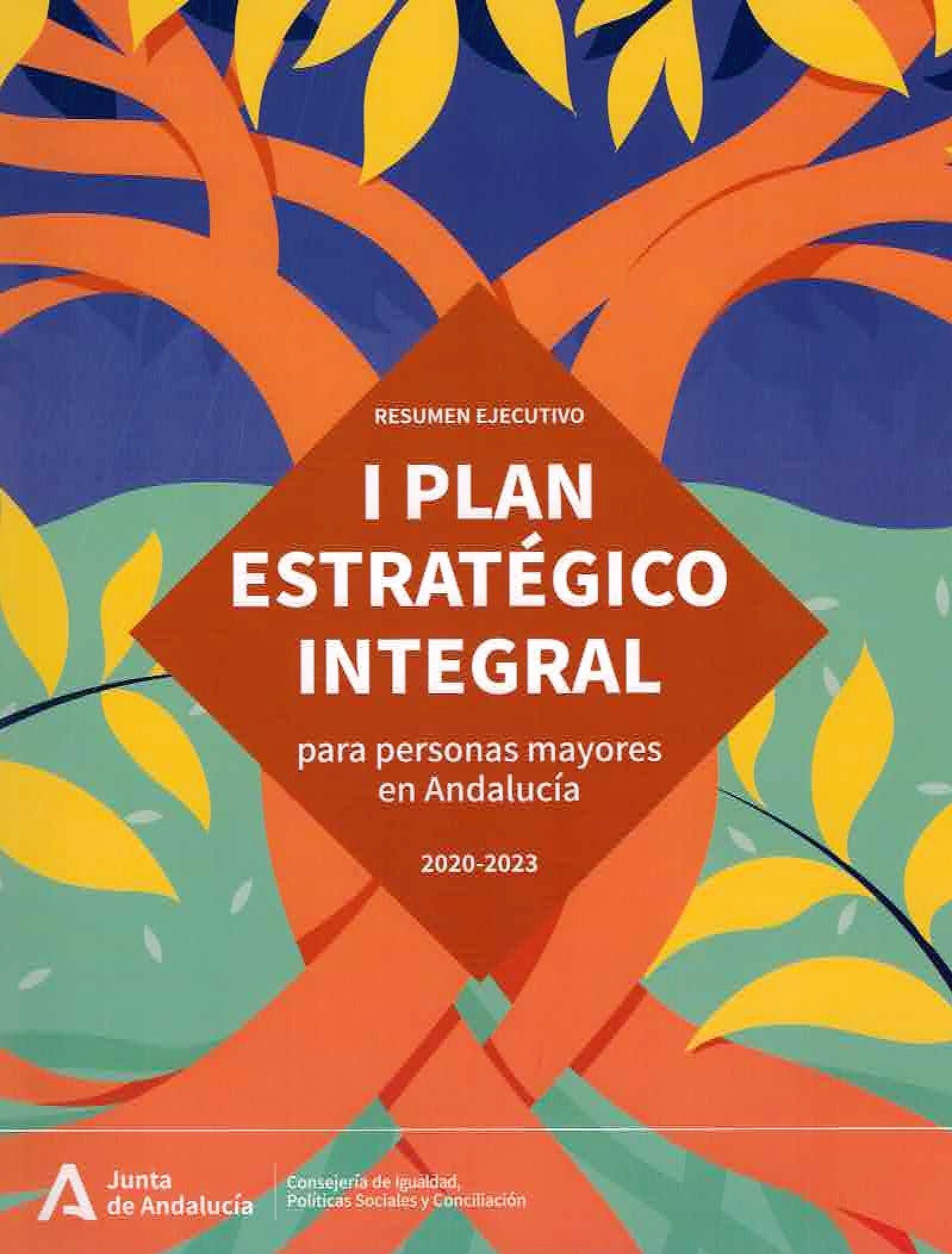 Resumen Ejecutivo. I Plan Estratégico Integral para personas mayores en Andalucía 2020-2023.