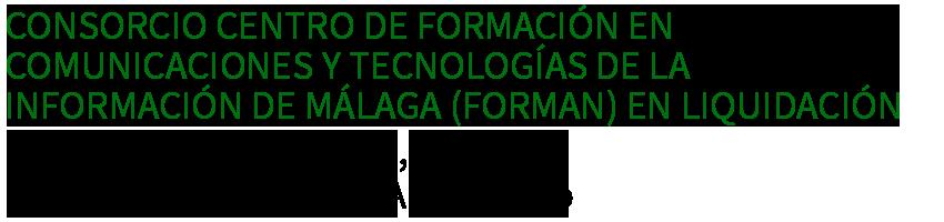 Consorcio Centro de Formación en Comunicaciones y Tecnologías de la Información de Málaga (FORMAN) en liquidación