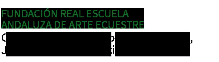 Fundación Real Escuela Andaluza de Arte Ecuestre