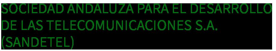 Web oficial - Sociedad Andaluza para el Desarrollo de las Telecomunicaciones S.A. (SANDETEL)